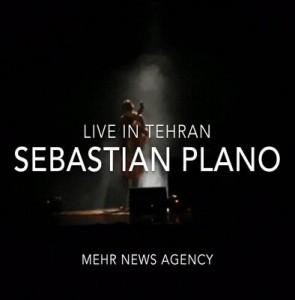 VIDEO: Sebastian Plano live in Tehran